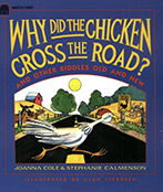 WHY DID THE CHICKEN CROSS THE ROAD? and Other Riddles Old and New