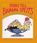 Yours Till Banana Splits