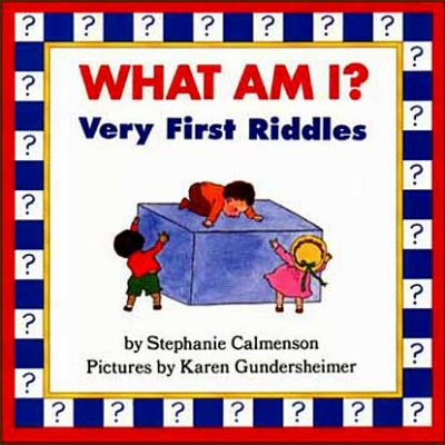 WHAT AM I? Very First Riddles